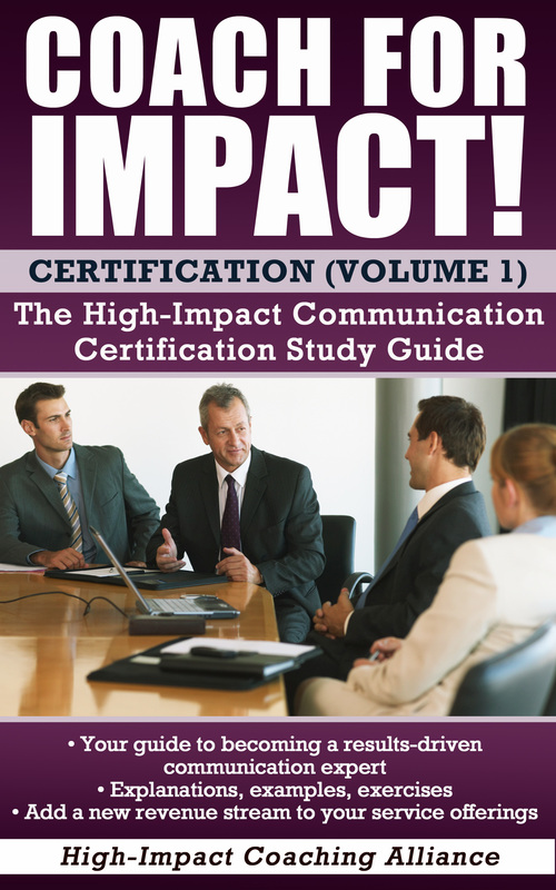 Coach for Impact - high-impact, ethically-grounded communication certification - volume 1
