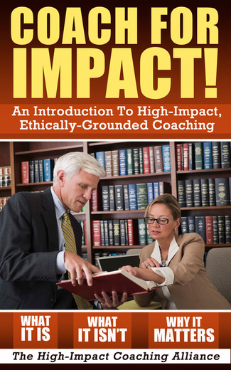 Coach for Impact - an introduction to high-impact, ethically-grounded coaching